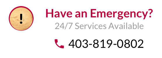 Have An Emergency? 24/7 Services Available. 403-819-0802